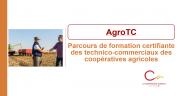 Six coopératives sont déjà engagées sur le parcours de formation AgroTC pour une dizaine de groupes.